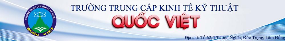 Trường Trung cấp Kinh tế - Kỹ thuật Quốc Việt